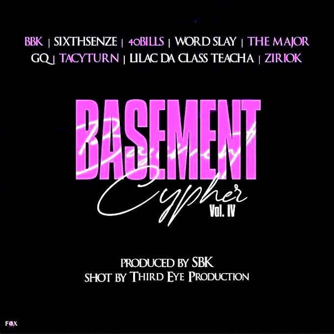 [MP3 + MP4] Basement Cypher (4) FT. BBK, Sixthsenze, 40Bills, Word slay, D Major, GQ, Tacyturn, Lilac D Class Teacha & Ziriok