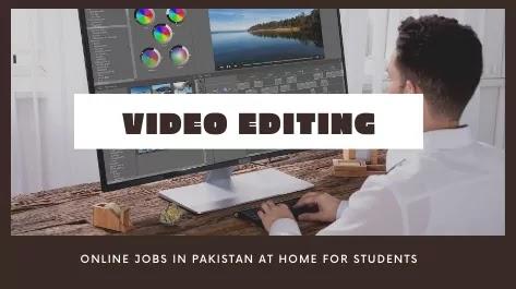 Video Editing Trending online jobs in Pakistan