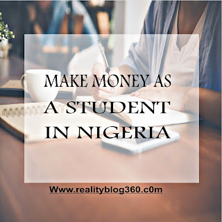 Make money as a student, make money in school, make money online, how to make money, See many ways of making money a student in Nigeria.