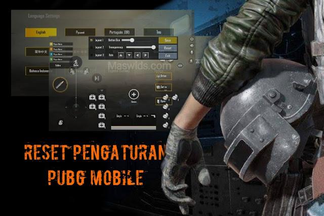 cara reset pengaturan pubg mobile