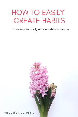 How to Easily Create Habits