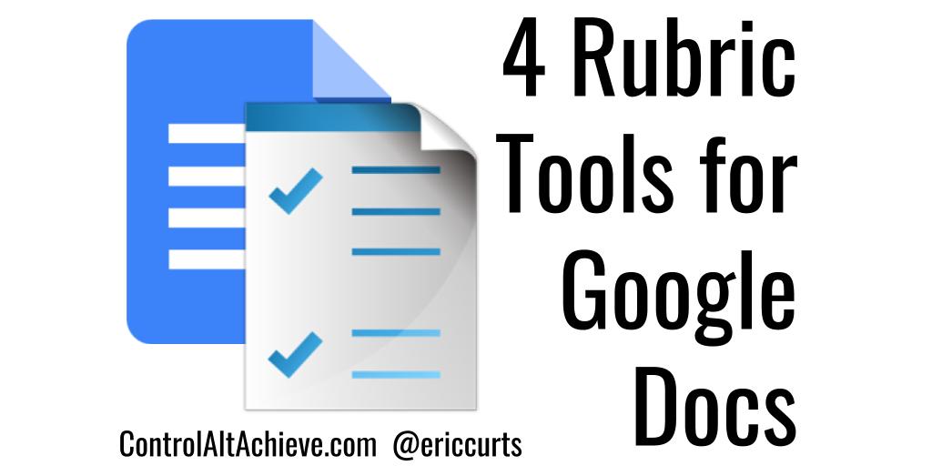 Control Alt Achieve 4 Fantastic Rubric Tools For Google Docs