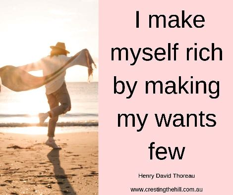 Henry David Thoreau said 'I make myself rich by making my wants few' #inspirationalquotes