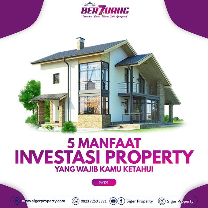 Manfaat Investasi Properti yang Wajib Kamu Ketahui! Cek!!