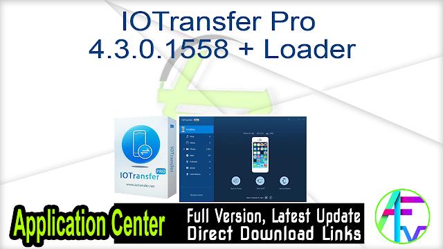 IOTransfer Pro 4.3.0.1558 + Loader
