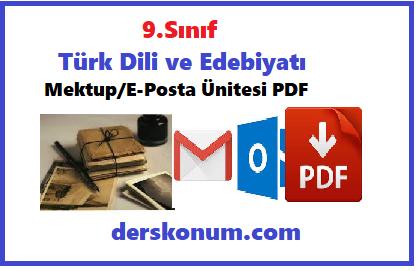 9.Sınıf Türk Dili ve Edebiyatı Mektup/E-Posta Ünitesi Ders Notları PDF