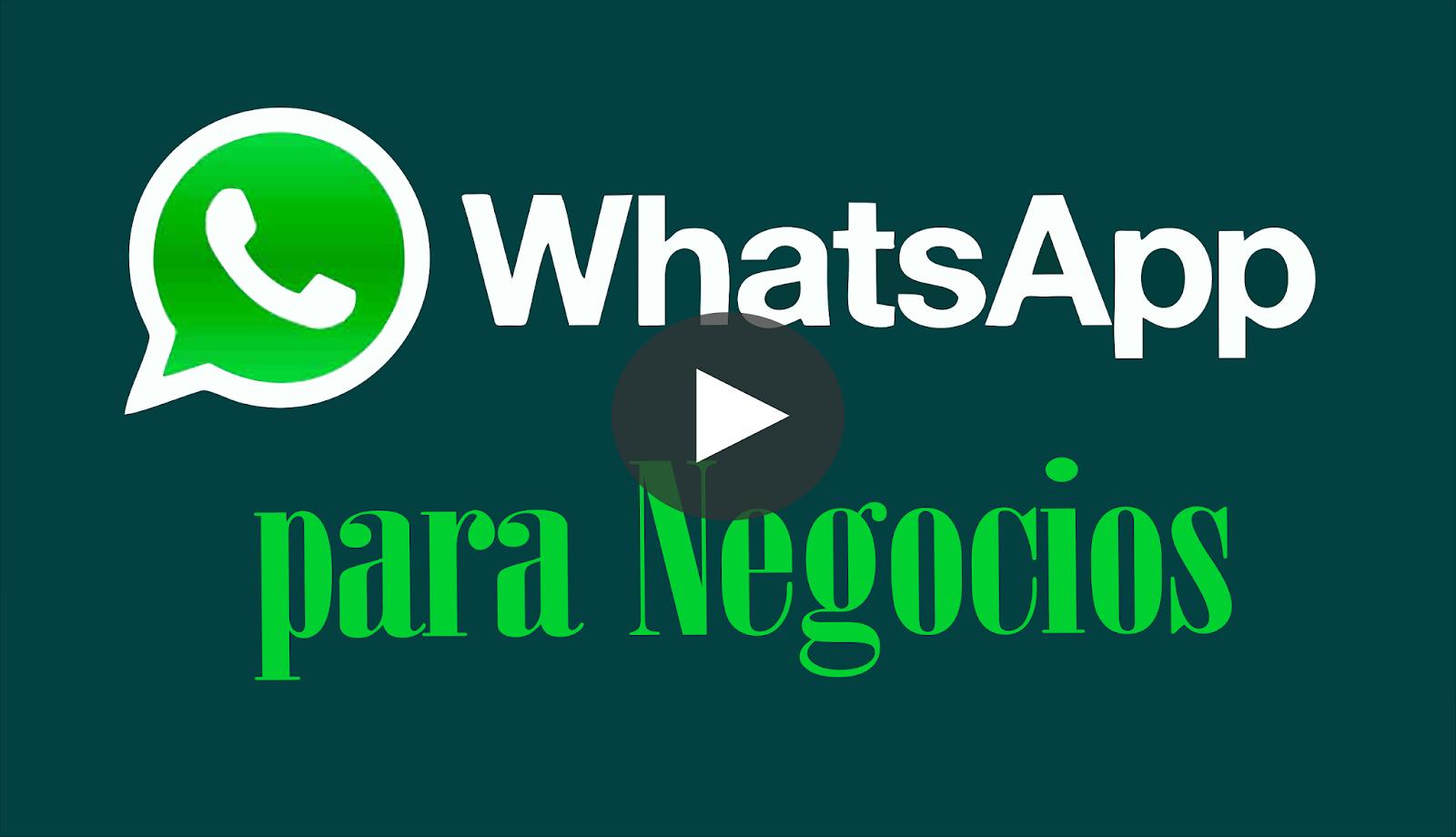 Cómo usar Whatsapp para Negocios