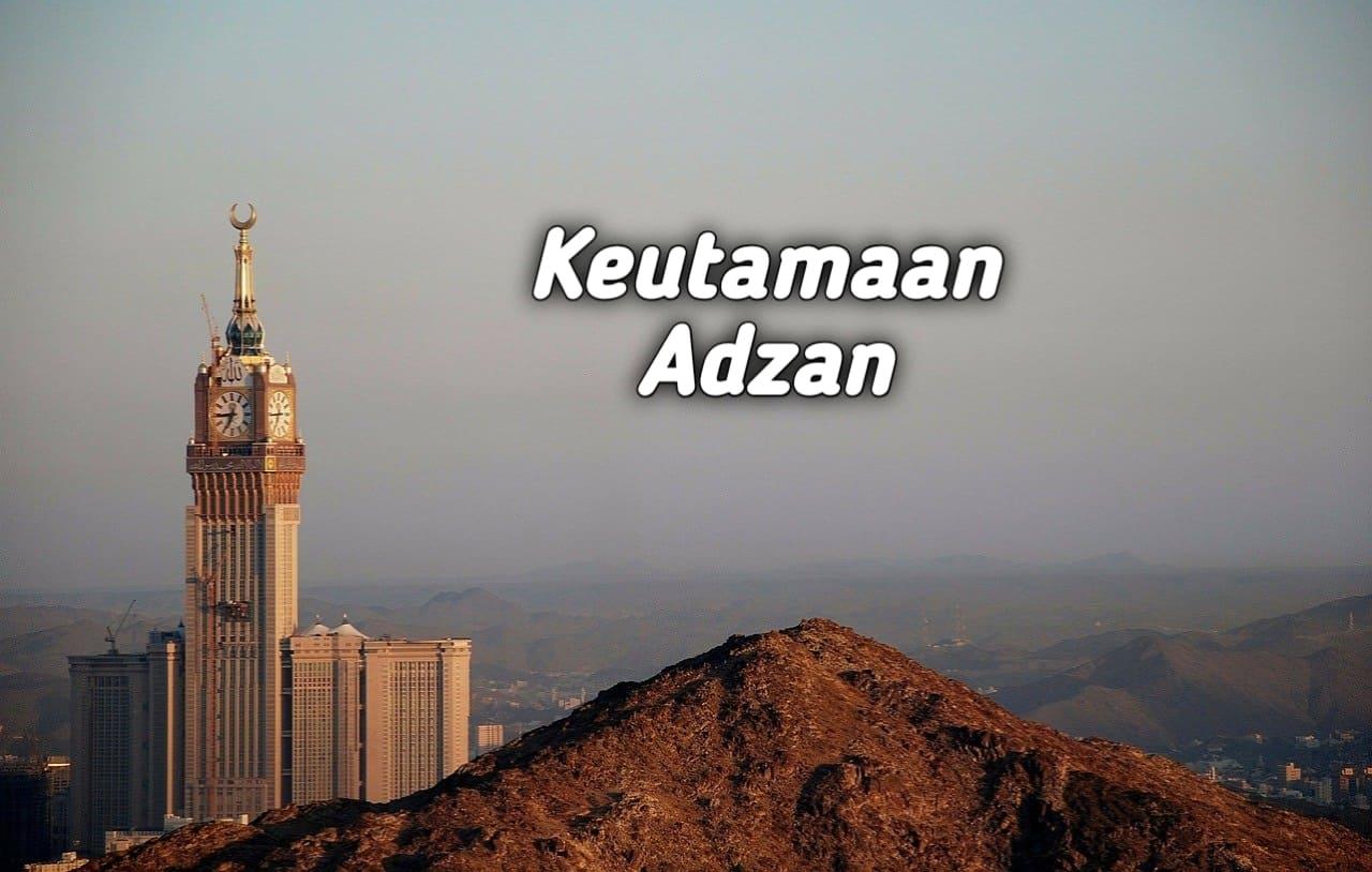 Fikih Adzan (Keutamaan, Hukum dan Dalil-Dalilnya)