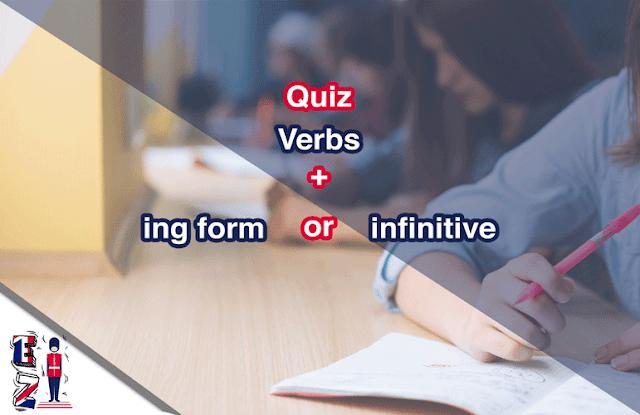 Quiz | Verbs plus ing form or plus infinitive?