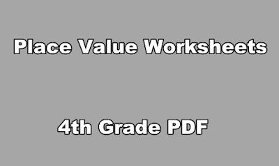 Place Value Worksheets 4th Grade PDF.