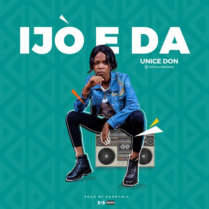 Music: Unice Don - IJO E DA