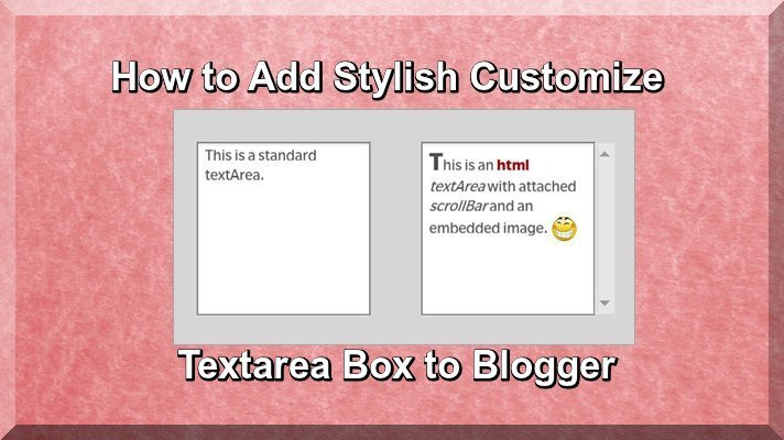 How to Add Stylish Customize Textarea Box to Blogger