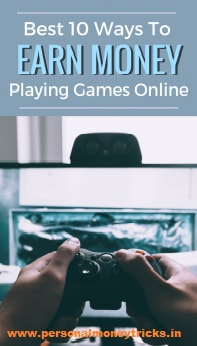 Best 10 ways to Earn Money by Playing Games Online 2019-(INDIA).