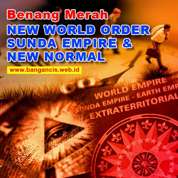 Benang Merah : New World Order, Sunda Empire dan New Normal