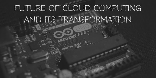 Future of cloud computing and its transformation