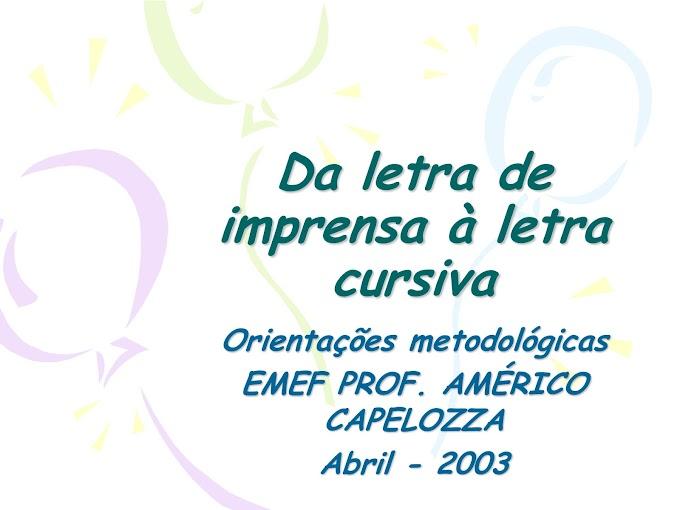 Da Letra de Imprensa à Letra Cursiva.