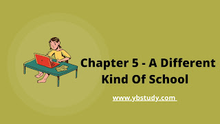 NCERT Solutions for Class 6 English Chapter 5 - A Different Kind Of School