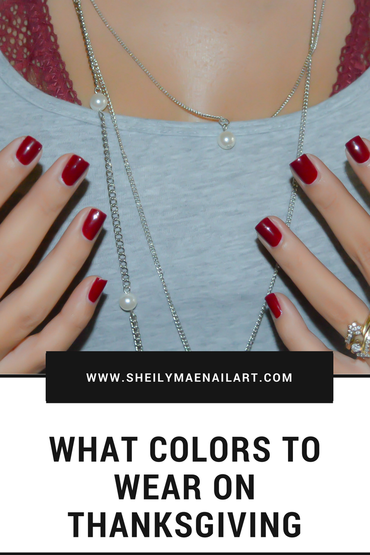 What Color to Wear on Thanksgiving? - Sheily Mae Nail Art