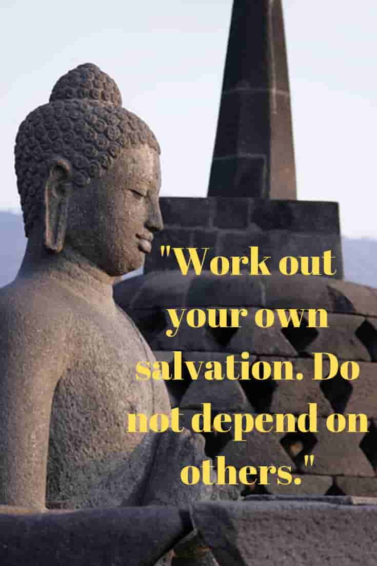 Work out your own salvation. Do not depend on others