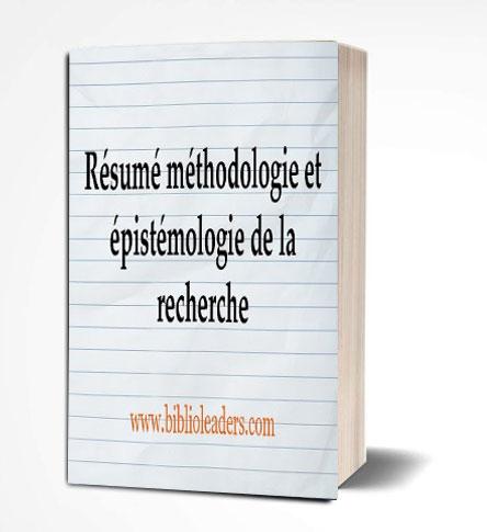 Résumé méthodologie et épistémologie de la recherche