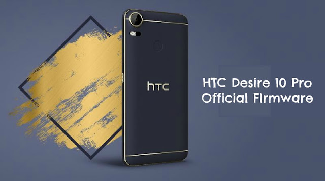 [MT6755] HTC Desire 10 Pro Official Firmware