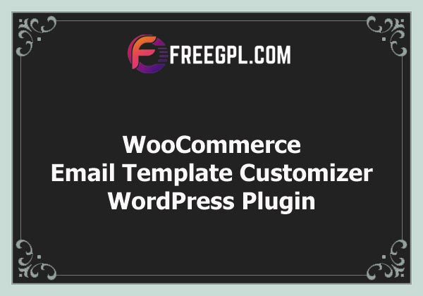 WooCommerce Email Template Customizer Nulled Download Free