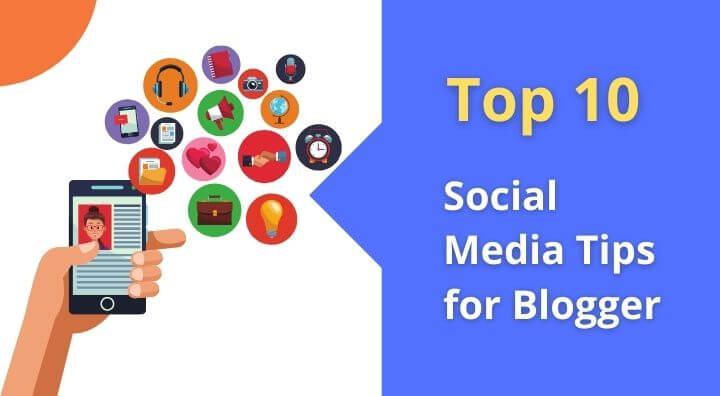Top 10 Social Media Tips for the 2021 Blogger