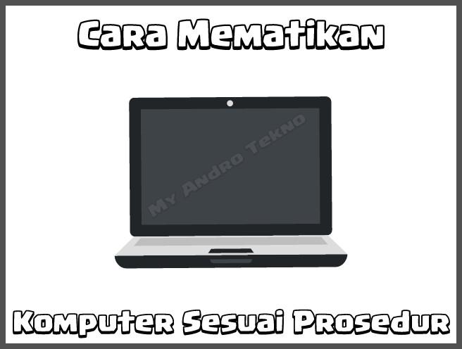 cara mematikan komputer sesuai prosedur yang benar