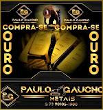 *PAULO GAUCHO METAIS*