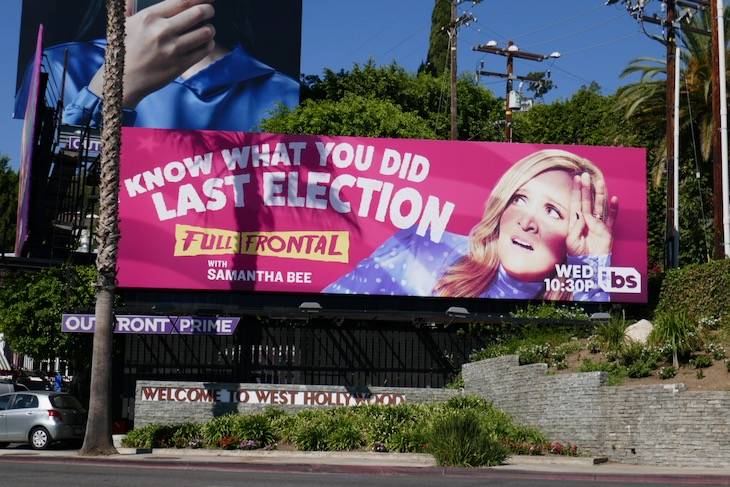 last election Full Frontal Samantha Bee billboard