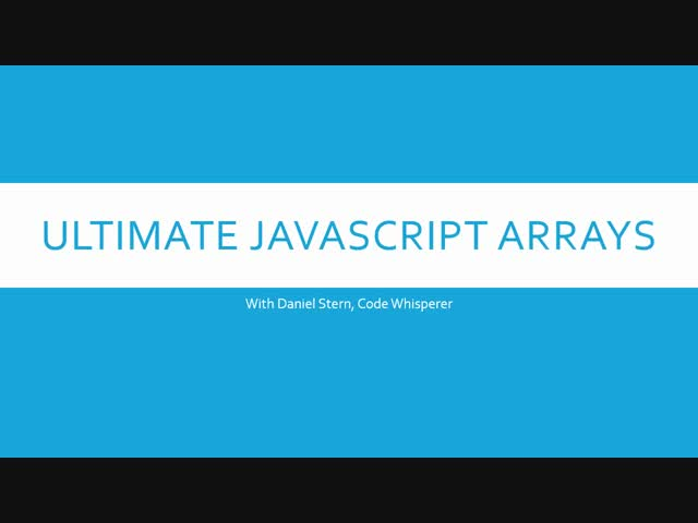 Ultimate JavaScript Arrays