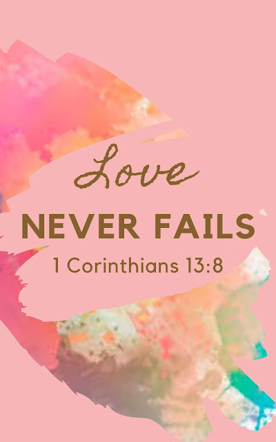 Love Never Fails 1 Corinthians 13:8
