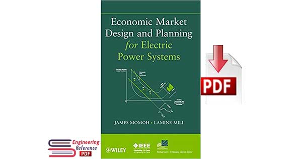 Download Economic Market Design and Planning for Electric Power Systems by James Momoh and Lamine Mili PDF