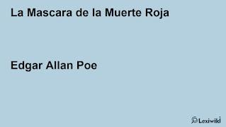 La Mascara de la Muerte RojaEdgar Allan Poe