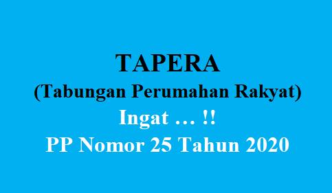PP Nomor 25 Tahun 2020 Tentang Tabungan Perumahan Rakyat (TAPERA)