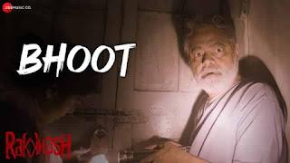 भूत Bhoot Lyrics In Hindi - Rakkhosh | Sanjay Mishra