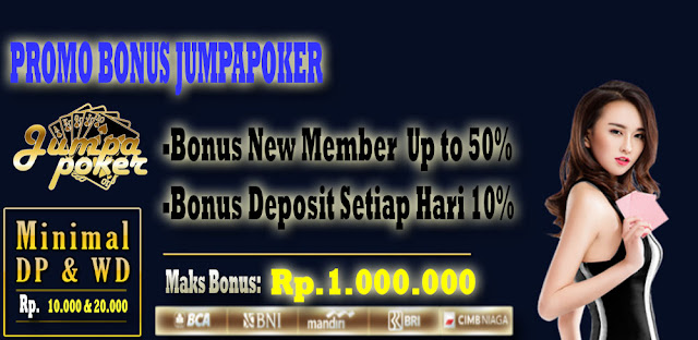 JUMPAPOKER Agen Poker IDN Bonus Terbesar