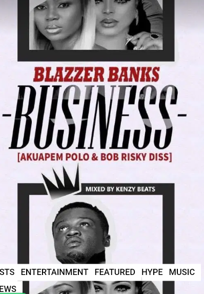 Download Mp3: Blazzer Banks – Business (Akuapim Polo & Bob Risky Diss) (Mixed by KenzyBeats)