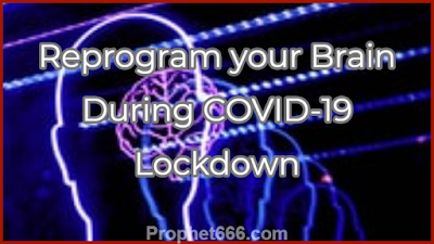 Reprogram your Mind During COVID-19 Lockdown