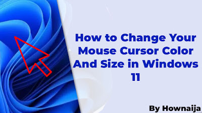 How to Change Your Mouse Cursor Color And Size in Windows 11