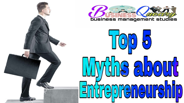 Top 5 Myths About Entrepreneurship