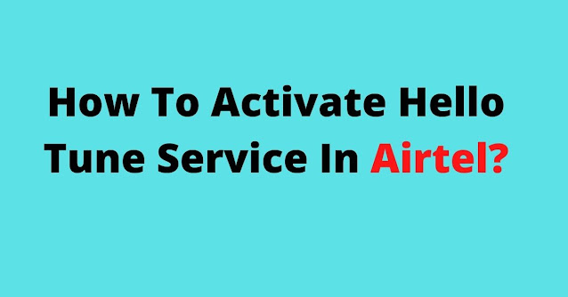 How To Activate Hello Tune In Airtel