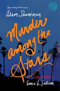 Book Review: Murder Among the Stars, by Adam Shankman & Laura L. Sullivan