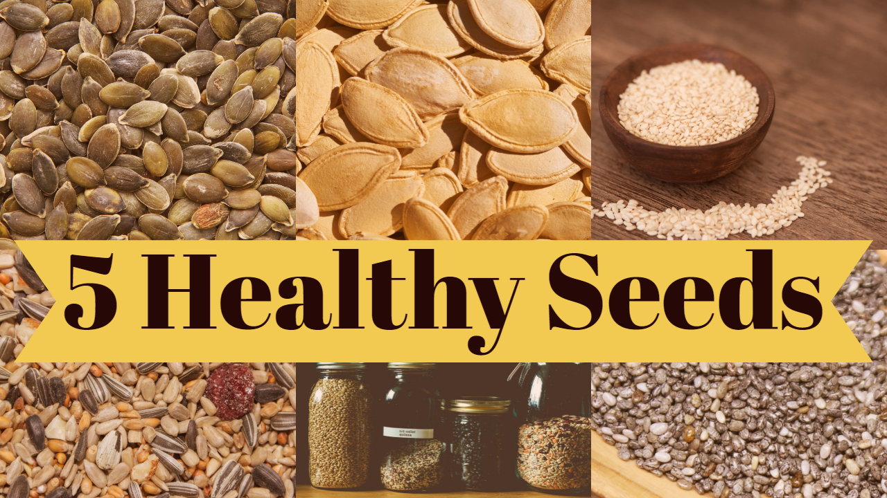 5 Healthy Seeds that you must add to your diet plan