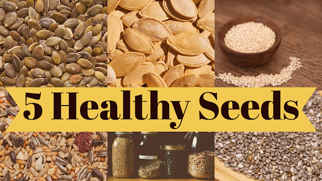 5 kinds of Healthy Seeds