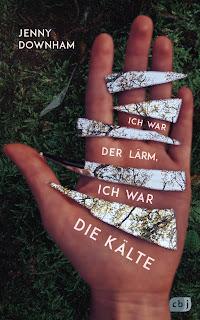 https://www.randomhouse.de/Buch/Ich-war-der-Laerm-ich-war-die-Kaelte/Jenny-Downham/cbj-Jugendbuecher/e554805.rhd
