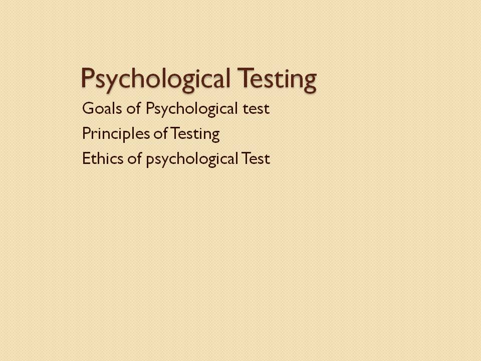 Principles and Ethics of Psychological Test  - Health with
