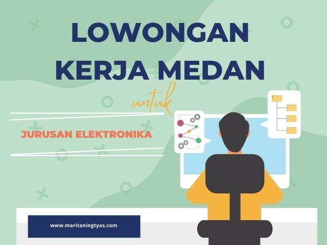 lowongan kerja medan untuk jurusan elektronika