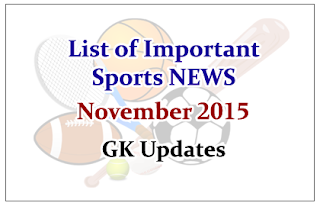 List of Important Sports NEWS- November 2015 | GK Updates