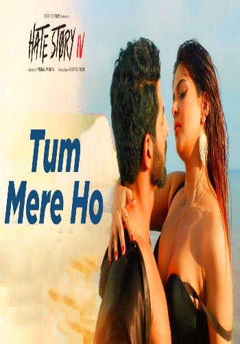 Tum Mere Ho-Video Song-Hate Story IV 2018 HD 20MB Poster